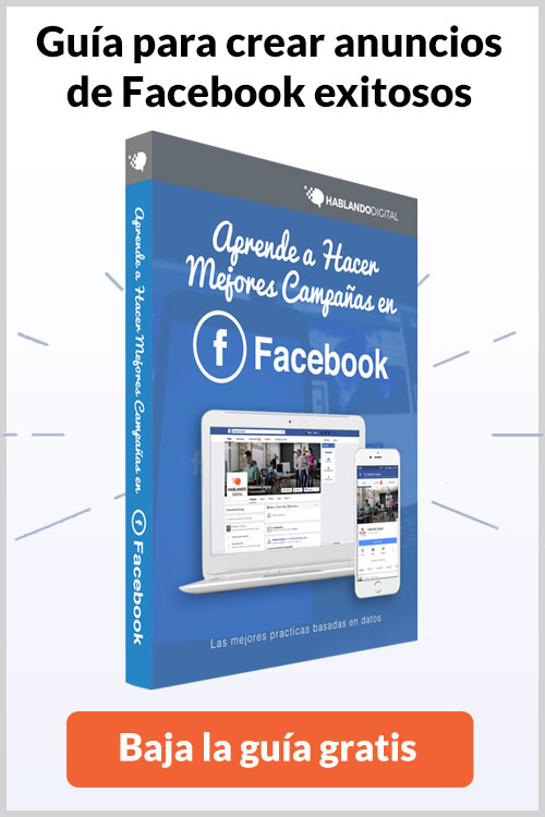 Guia para crear anuncios de Facebook exitosos