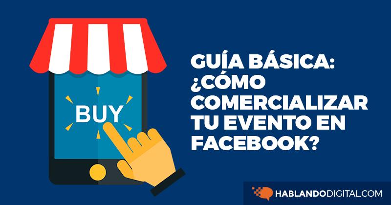guía, facebook, ads, campañas, eventos, evento, hablando digital