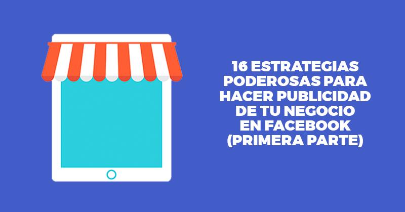 Estrategias, Publicidad, Marketing, Redes Sociales, Facebook, Negocio, Empresa, Marca, Tácticas, Hablando Digital