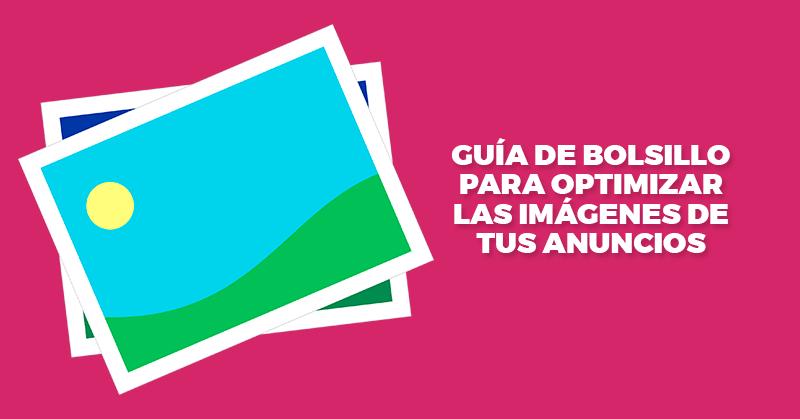 Guía, Optimizar, Imágenes, Anuncios, Publicitarios, Hablando Digital