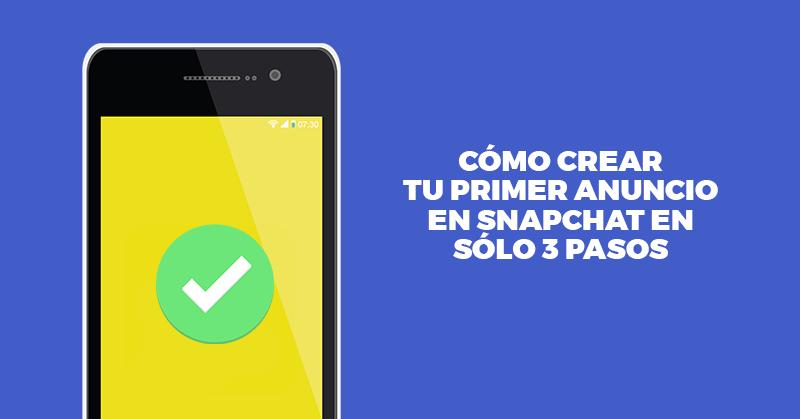 Crear, Anuncio, Snapchat, Campañas, Anuncios, Ads, Publicidad, Hablando Digital