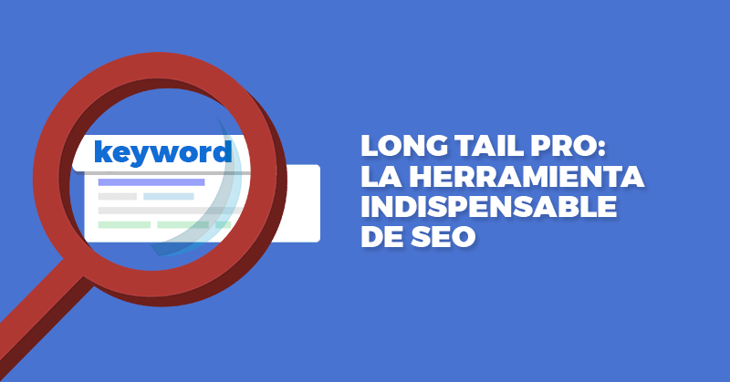 Long Tail Pro, SEO, Palabras, Clave, Largas, Cola, Larga, Hablando Digital, Tutorial, Guía