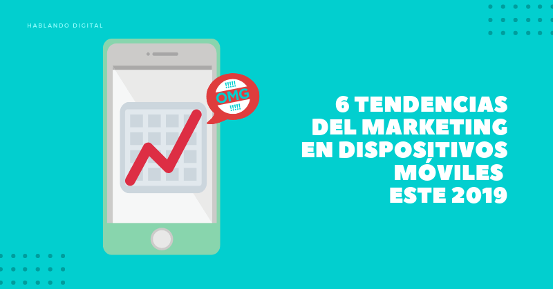marketing en dispositivos móviles este 2019