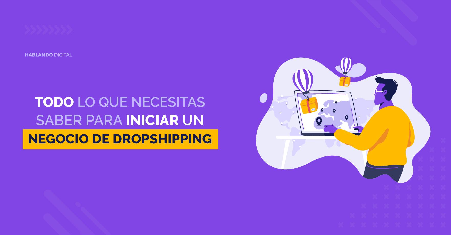 Todo lo que necesitas saber para empezar un negocio de Dropshipping