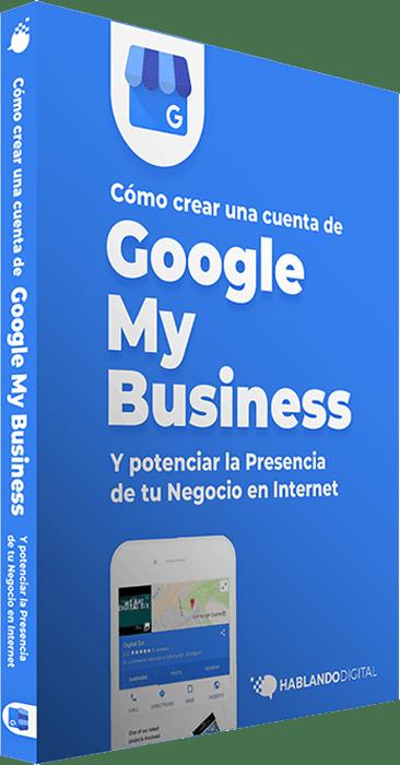 Google My Business: potencia la presencia de tu negocio