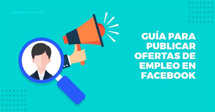Guía para publicar ofertas de empleo en facebook