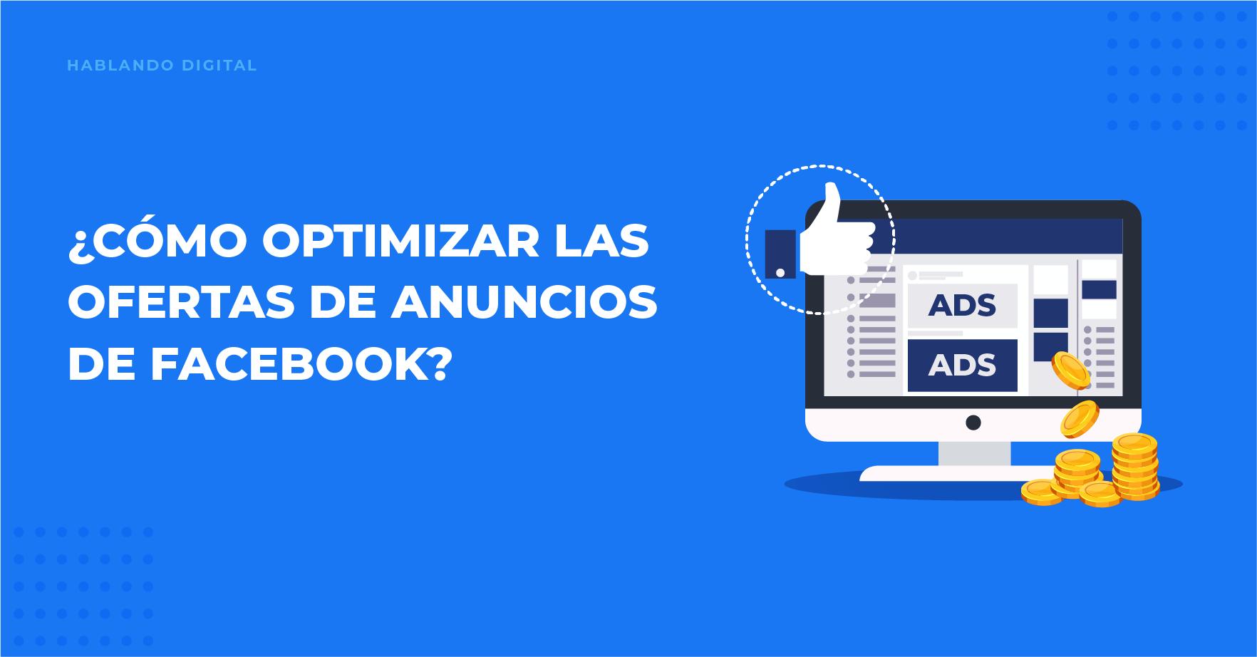 Cómo optimizar las ofertas de anuncios en Facebook